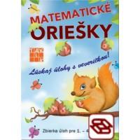 Matematické oriešky - Zbierka úloh pre 1. - 4. ročník ZŠ