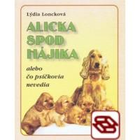 Alicka spod Hájika - alebo čo psíčkovia nevedia