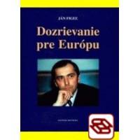 Dozrievanie pre Európu