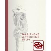 Mariánske a trojičné stĺpy v premenách času - Trnavský kraj
